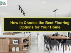 How to Choose the Best Flooring Options for Your Home